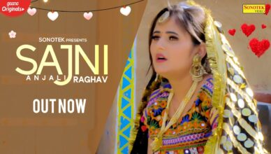 Sajni | Anjali Raghav Song Download