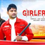 Ajay Hooda Vs Anjali Raghav | Girlfriend New Song 2021 | New Haryanvi Songs 2021