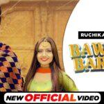 New Haryanvi Video Song Download | Bawliyo Bartar Official Song | Ruchika Jangid Haryanvi Song 2021